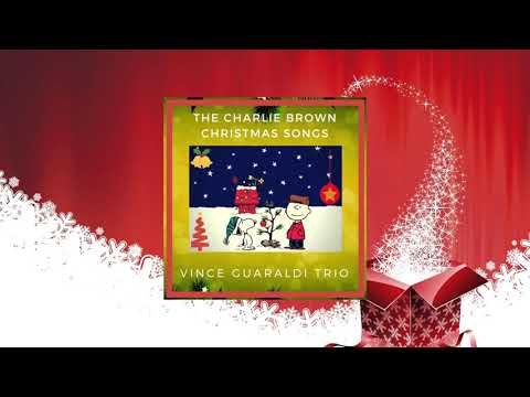 Vince Guaraldi Trio - The Charlie Brown Christmas Songs (FULL ALBUM - GREATEST JAZZ COMPOSER)