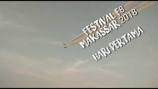 Video PEMBUKAAN FESTIVAL F8 MAKASSAR 2018 WOW !!! MP3, 3GP, MP4, WEBM, AVI, FLV November 2018