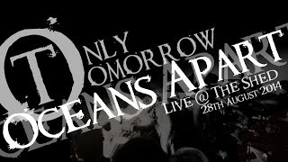 Oceans Apart - Live - Only Tomorrow UK - The Shed (Basement) - 28th August 2014