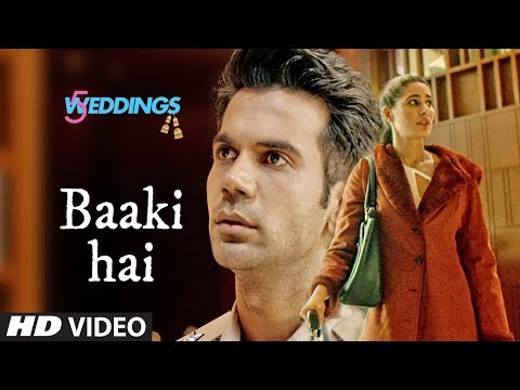 Baaki Hai Video | 5 Weddings | RajKummar Rao, Nargis Fakhri | Sonu Nigam | Shreya Ghoshal