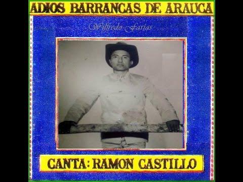 Ramón Castillo - Adios Barrancas de Arauca