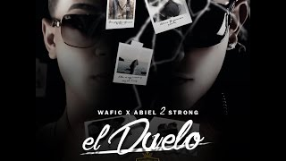 Wafic & Abiel 2 Strong: El Duelo | Audio Video