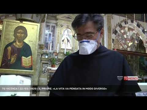 TG VICENZA | 22/03/2020 | IL PRIORE: «LA VITA VA PENSATA IN MODO DIVERSO»