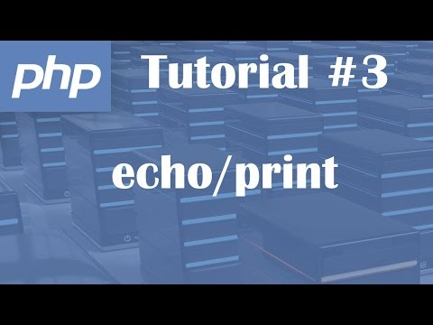 PHP Tutorial 3: Echo And Print