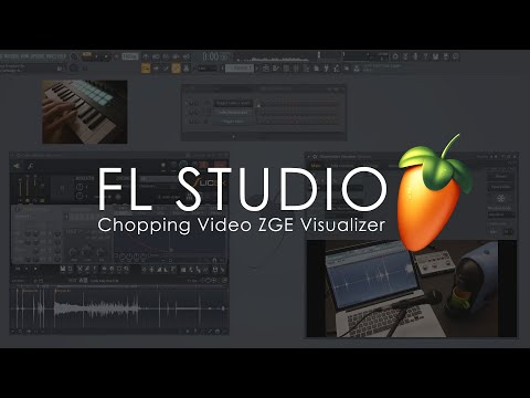 FL STUDIO | Chopping Video With ZGE Visualizer