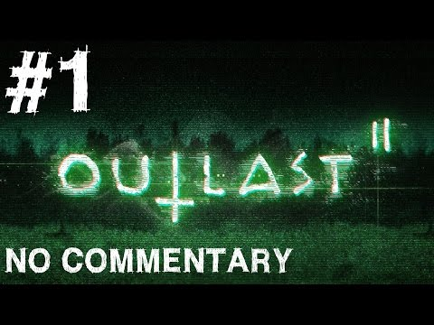 Outlast 2 Gameplay No Commentary Walkthrough Part 1 Pax East 2016 Demo Let's Play Playthrough (видео)