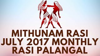 Midhunam Rasi (Gemini)  July Month Astrology Predictions 2017 – July Rasi Palangal 2017 - D NALLA BRAHMAMithuna (Gemini), which means a pair, twins, sexual union or a junction, is the third sign of the zodiac and stands for divine creative activity, which is made to operate by the polarization of Spirit and Matter. Though the sign is named the twins, it is in fact a trinity. It represents the Father, Mother, and Holy Ghost; it also represents the three Gunas, namely Sattwa (harmony), Rajas (activity), and Tamas (inertia). Emblematically, the sign represents a male (Father) and a female (Mother) seated in a boat. This suggests a journey or an involvement in the creative process of manifestation. Mithuna (Gemini) stands for Mind or the Mahat Principle. This principle creates duality, polarization, and the birth of intellectual perception. Esoterically, it stands for the interaction between objectivity and subjectivity.In predictive astrology, Mithuna (Gemini) shows the qualities of quicksilver, a mysterious metal which is highly elusive and susceptible to a wide range of fluctuations. Heat and cold both affect the sign very easily. There is a sparkling quality to it, often brilliant and intuitive. Though it has a great deal of mystic potential, Mithuna's approaches and expressions are basically materialistic. Conflict and instability are important characteristics of the sign. Contentment, satisfaction, stability, and tranquility are not to be found in Mithuna (Gemini). Depression, suicidal tendencies, excitement, experience, and a great thirst for indulgence may arise. These could very well be related to the discovery of the meaning and purpose of life. Mithuna (Gemini) is very active on the subjective plane.Mithuna (Gemini) is a masculine sign, airy in nature and containing the mixture of movable and fixed qualities which define a common sign. Mithuna (Gemini) is most effective at higher subjective realms, always eager to act and achieve but not terribly effective in