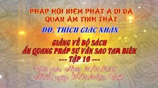 Tập 16 - Video ĐĐ.Thích Giác Nhàn giảng Ấn Quang Pháp Sư Văn Sao Tam Biên