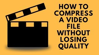 Video How To Compress a Video File Without Losing Quality MP3, 3GP, MP4, WEBM, AVI, FLV Mei 2019