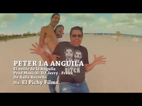 "El Estilo De Peter La Anguila ""El Pichy Films"" ORIGINAL [HD] 720p"