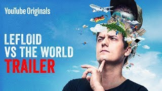 LeFloid VS The World – Official Trailer