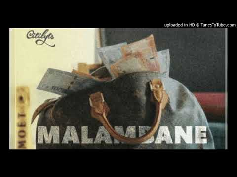 -DJCiti LytsMalambane ft. Emtee, LaSauce, Kid Tini, Blaq Diamond & S'Villa- Malambane(Official )