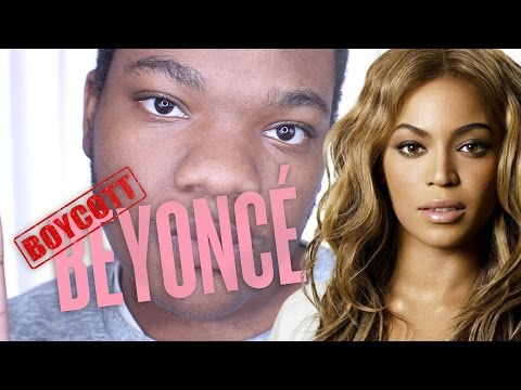 WHY I'M BOYCOTTING BEYONCE (ORIGINAL VIDEO)