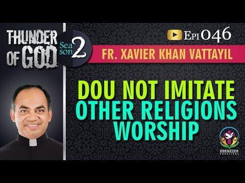 Thunder of God   Fr. Xavier Khan Vattayil   Season 2   Episode 46