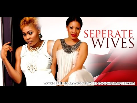 SEPERATE WIVES - NOLLYWOOD MOVIE