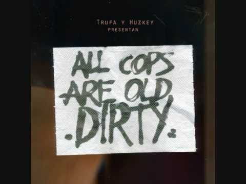 Trufa y Huzkey -A kaballo regalao no le mire el corte [All Cops are Old Dirty, Hereje Skillz 2011]