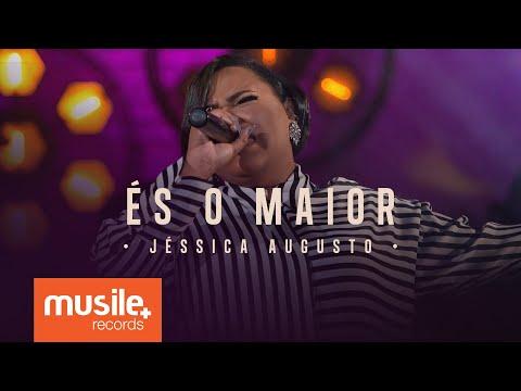 Jessica Augusto - És o Maior (Live Session)
