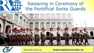 The new recruits of the Swiss Guards take their solemnn oath of loyalty on the anniversary of the sacrifice of 147 soldiers of the Corps who died to defend P...