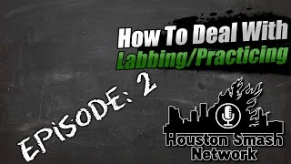How to Deal with – Ep 2: practicing/preparing for tournaments. ft. The Houston Smash 4 Community