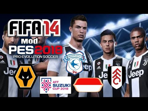 PES2018 Mod Fifa14 (Re-modded Previous Version) Update Transfers 2018-19+Add Tim Aff Suzuki Cup 2018