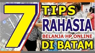 Video 7 TIPS Rahasia Belanja HP Online Di Batam - WAJIB TONTON MP3, 3GP, MP4, WEBM, AVI, FLV November 2017