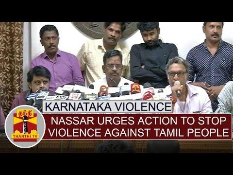 Karnataka-Violence--Nassar-urges-action-to-stop-continuing-violence-against-Tamil-people