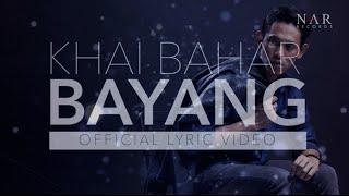 Khai Bahar - Bayang (Official Lyric Video) Video