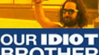 Our Idiot Brother - Trailer