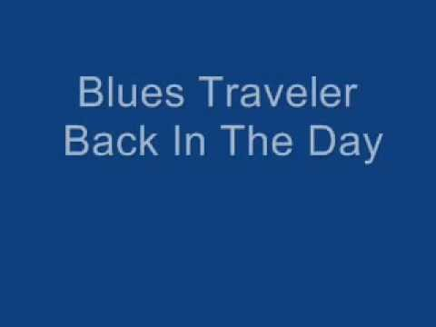 Blues Traveler - Back In The Day