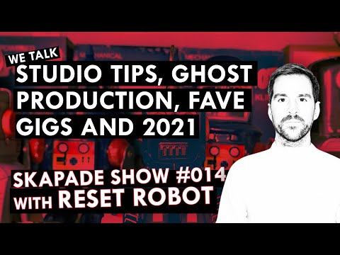 Production tips & Techniques | In conversation with Reset Robot | The SKapade Show