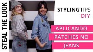 Como Aplicar Patches no Jeans | Steal The Look DIY