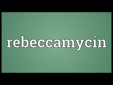 Rebeccamycin Meaning