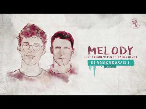 Lost Frequencies Ft. James Blunt - Melody (Klangkarussell Remix)