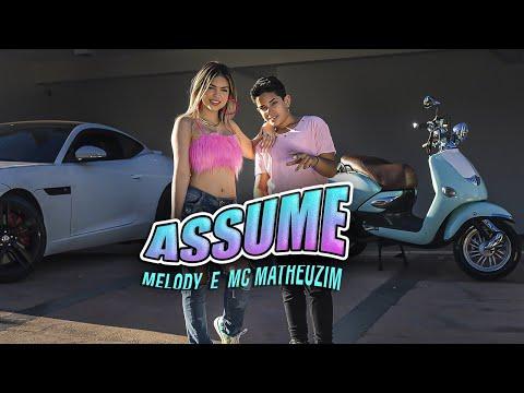 Assume - Melody feat MC Matheuzim
