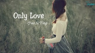 Only Love - Yao Si Ting [Video Lyrics / Kara / Vietsub]