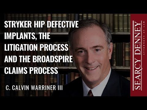 Stryker Hip Defective Implants, the Litigation Process and the Broadspire Claims Process