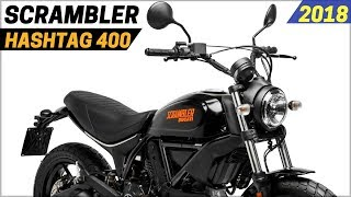 2. NEW 2018 Ducati Scrambler Hashtag 400 - The Most Affordable Ducati Motorcycle