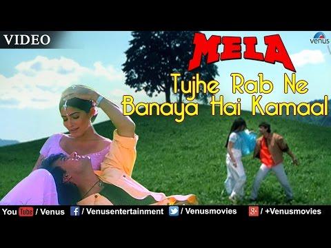 Video Tujhe Rab Ne Banaya Hai Kamaal Full Video Song | Mela | Aamir Khan, Twinkle Khanna | download in MP3, 3GP, MP4, WEBM, AVI, FLV January 2017