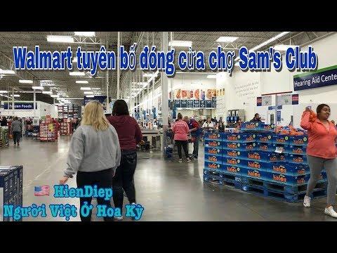 Cuộc Sống Mỹ HienDiep | Walmart tuyên bố đóng cửa chợ Sam's Club