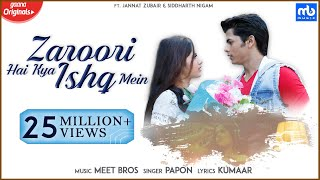 Video Zaroori Hai Kya Ishq Mein | Meet Bros, Papon |Gaana Originals| Jannat Zubair, Siddharth Nigam,Kumaar download in MP3, 3GP, MP4, WEBM, AVI, FLV January 2017