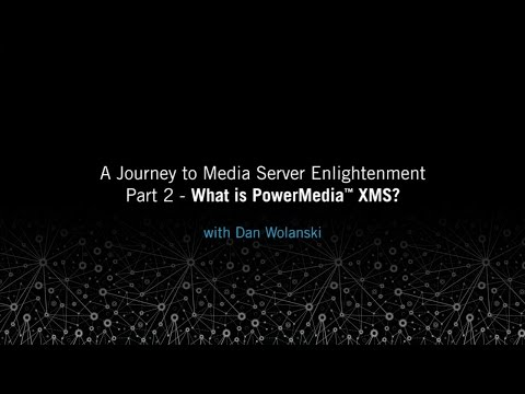 What is XMS? A Journey to Media Server Enlightenment