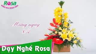 Hướng dẫn cắm hoa kiểu chữ T ngược tặng ngày quốc tế phụ nữ