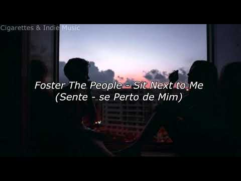 Sit Next to Me -Foster the People (Legendado)