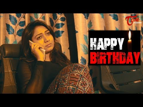 HAPPY BIRTHDAY || Telugu Short Film 2017 || By Praddyottan
