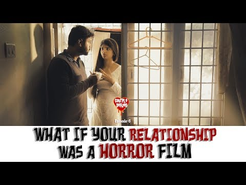 What If Your Relationship Was a Horror Film | Couple Series Ep- 6 | Put Chutney