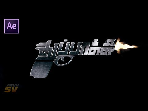 Thuppaki Title Animation | After Effects Tamil Tutorials | Arun Sv