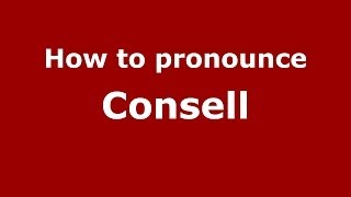 Consell Spain  City pictures : How to pronounce Consell (Spanish/Spain) - PronounceNames.com