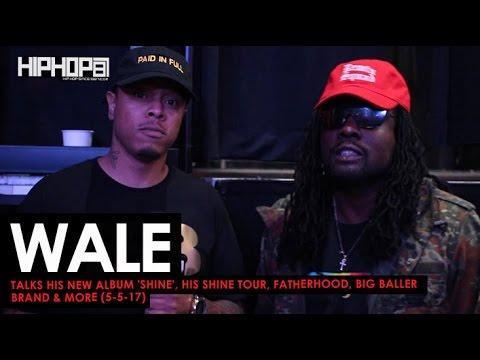 Download Wale Talks New Album 'Shine', Shine Tour, NBA, Fatherhood, Big Baller Brand & More with HHS1987 MP3
