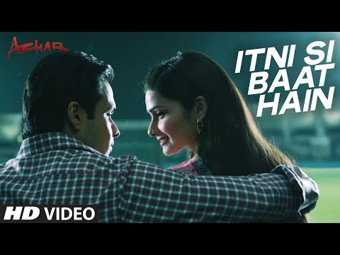 Itni Si Baat Hain Video Song | AZHAR | Emraan Hash