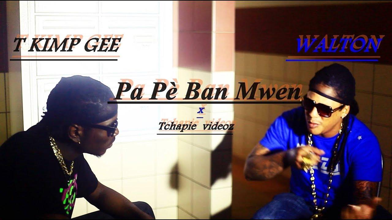 T KIMP GEE FT WALTON - Pa P� Ban Mwen [Tchapie VideoZ] clip 2014